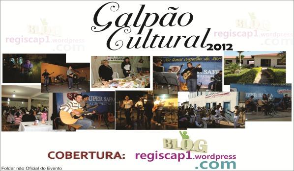 Galpão Cultural 2012 26º Festa do Capelinhense Ausente - Blog RegisCap1